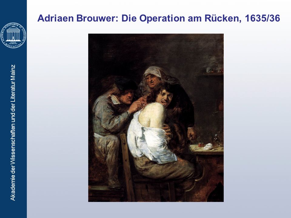 Adriaen Brouwer: Die Operation am Rücken, 1635/36