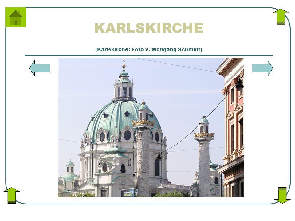 (Karlskirche: Foto v. Wolfgang Schmidt)