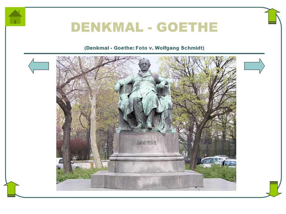 (Denkmal - Goethe: Foto v. Wolfgang Schmidt)