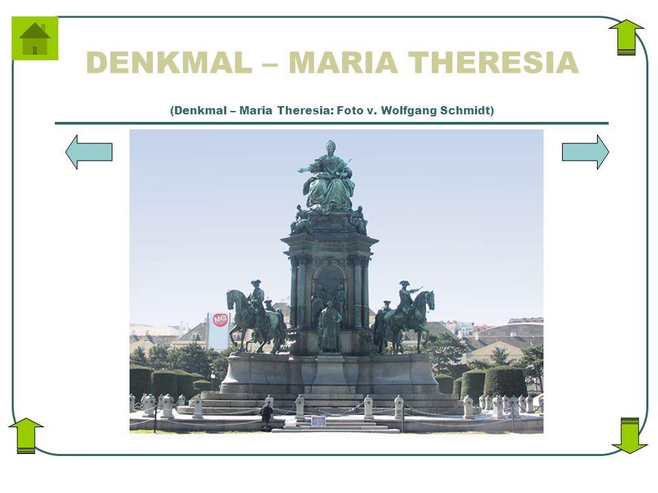 (Denkmal – Maria Theresia: Foto v. Wolfgang Schmidt)