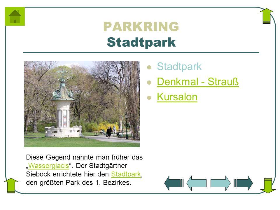 PARKRING Stadtpark Stadtpark Denkmal - Strauß Kursalon