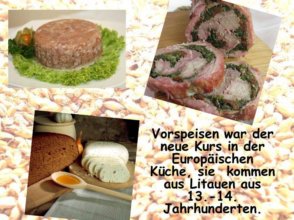 Vorspeisen war der neue Kurs in der Europäischen Küche, sie kommen aus Litauen aus 13.-14.