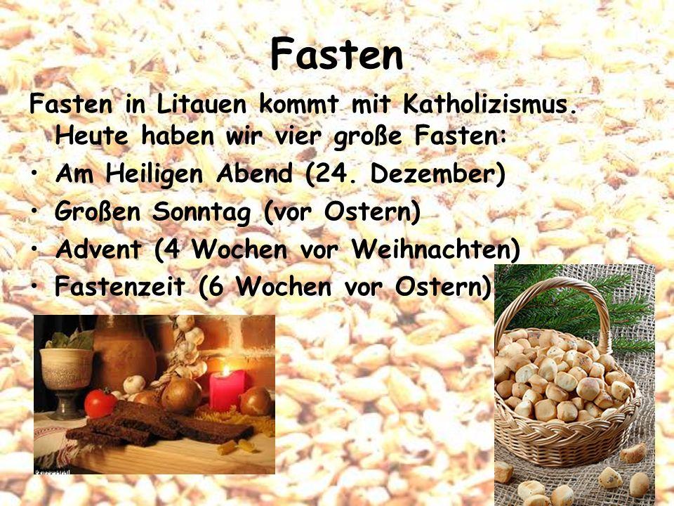 Fasten Fasten in Litauen kommt mit Katholizismus. Heute haben wir vier große Fasten: Am Heiligen Abend (24. Dezember)