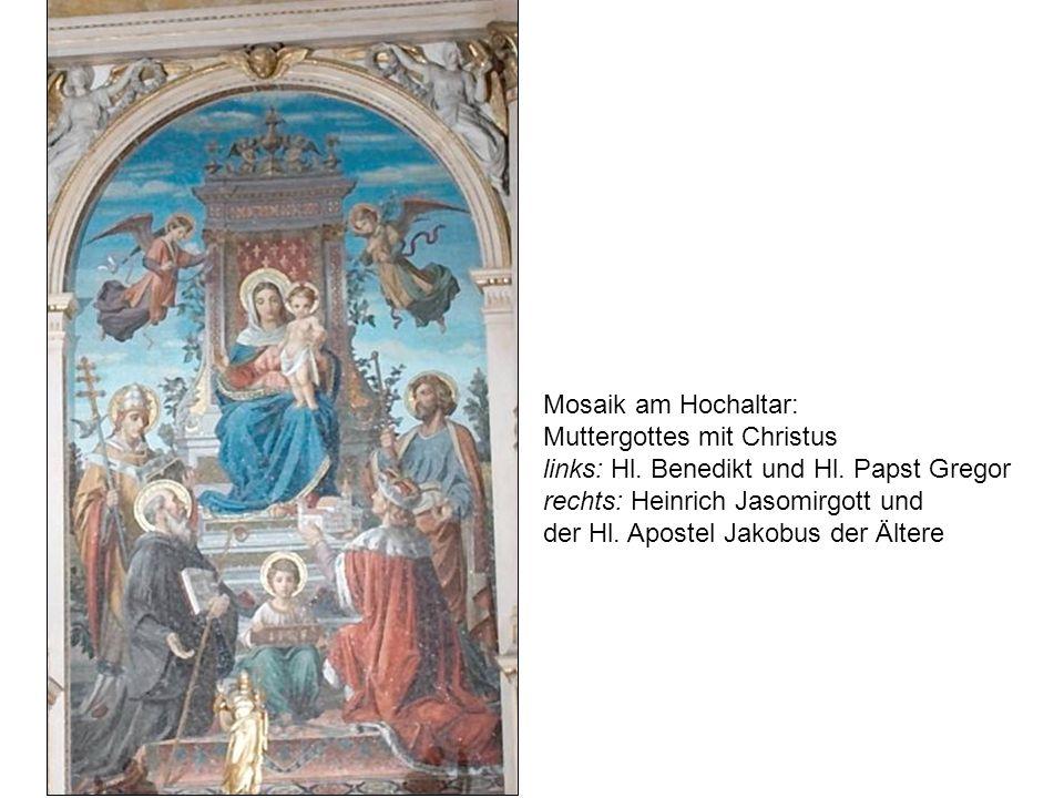 Mosaik am Hochaltar: Muttergottes mit Christus. links: Hl. Benedikt und Hl. Papst Gregor. rechts: Heinrich Jasomirgott und.