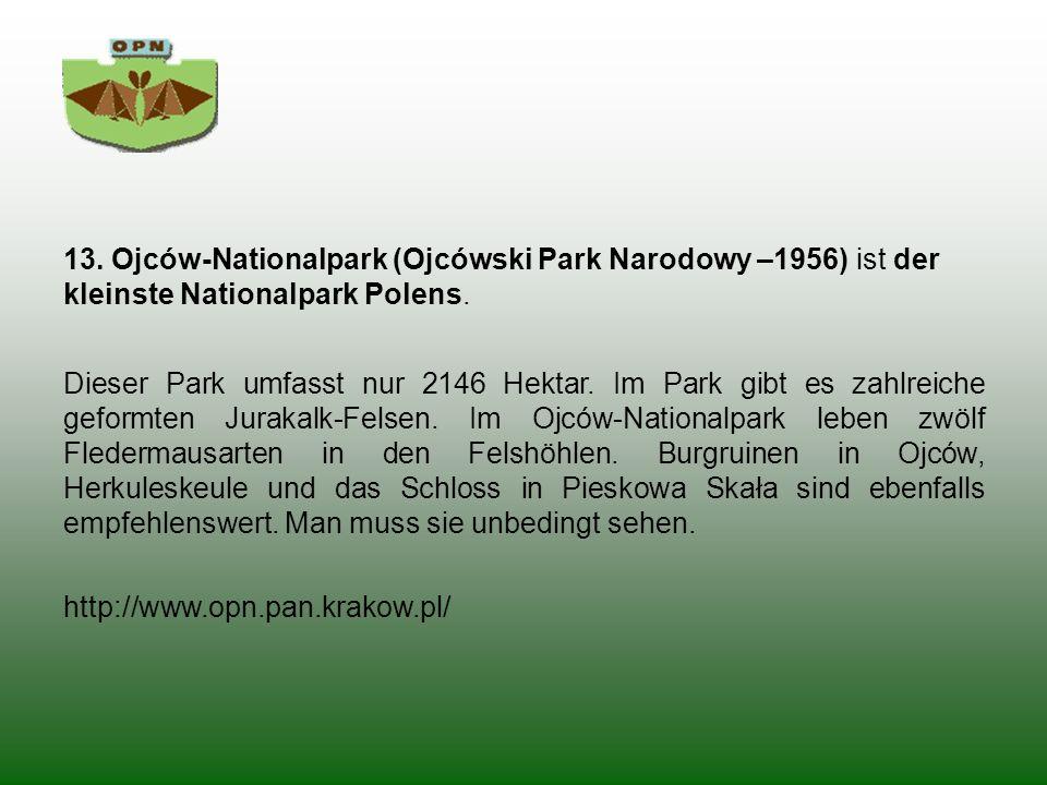 13. Ojców-Nationalpark (Ojcówski Park Narodowy –1956) ist der kleinste Nationalpark Polens.