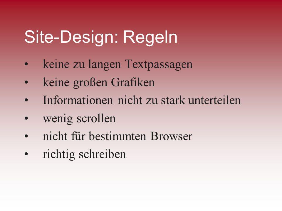 Site-Design: Regeln keine zu langen Textpassagen keine großen Grafiken