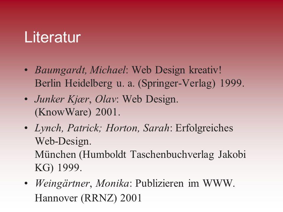 LiteraturBaumgardt, Michael: Web Design kreativ! Berlin Heidelberg u. a. (Springer-Verlag) 1999. Junker Kjær, Olav: Web Design. (KnowWare) 2001.