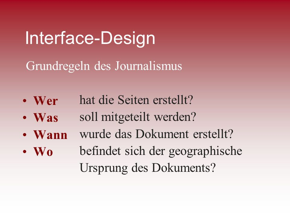Interface-Design Grundregeln des Journalismus Wer