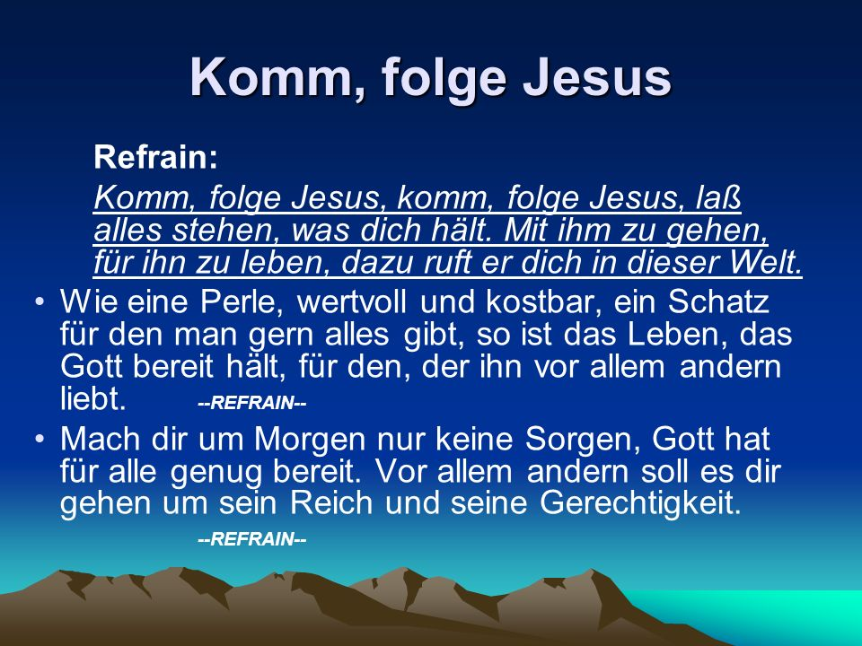 Komm, folge Jesus Refrain: