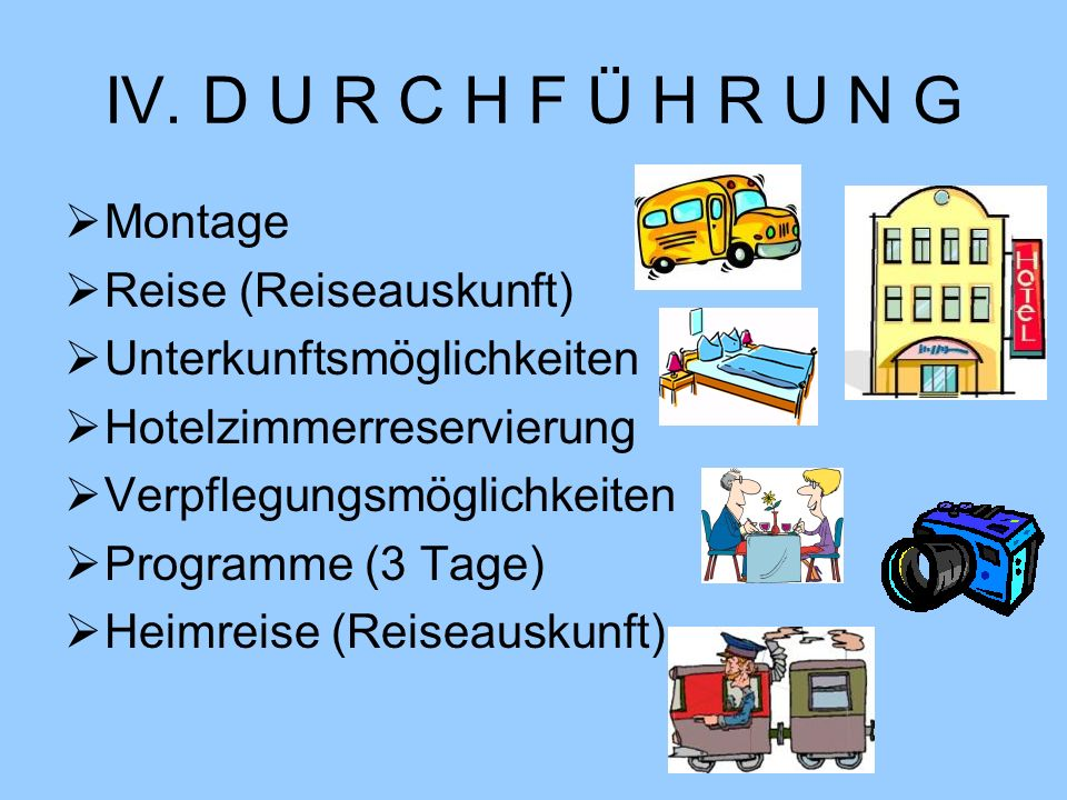 IV. D U R C H F Ü H R U N G Montage Reise (Reiseauskunft)