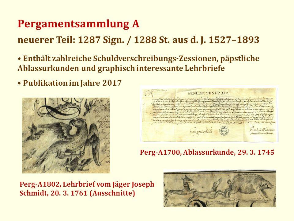 Pergamentsammlung A neuerer Teil: 1287 Sign. / 1288 St. aus d. J. 1527–1893.