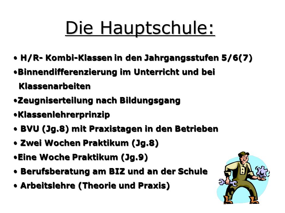 Die Hauptschule: H/R- Kombi-Klassen in den Jahrgangsstufen 5/6(7)