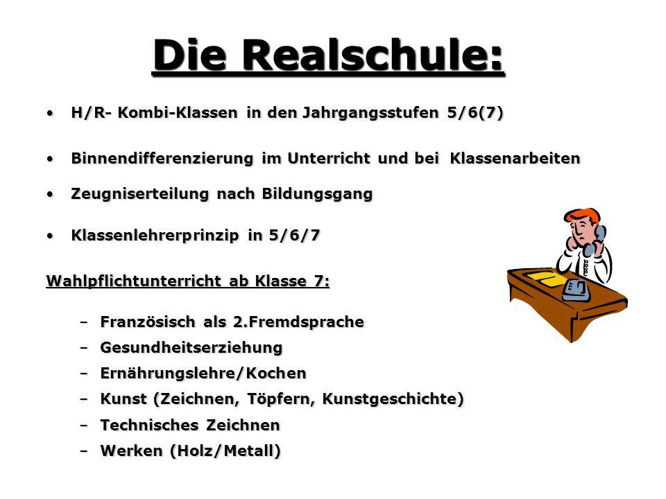 Die Realschule: H/R- Kombi-Klassen in den Jahrgangsstufen 5/6(7)