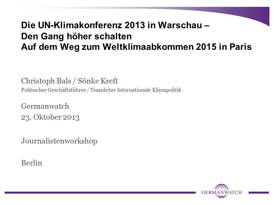 Die UN-Klimakonferenz 2013 in Warschau – Den Gang höher schalten Auf dem Weg zum Weltklimaabkommen 2015 in Paris