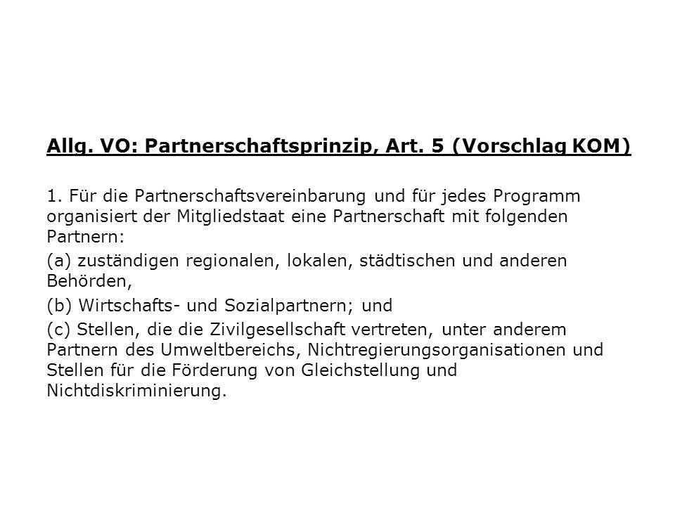 Allg. VO: Partnerschaftsprinzip, Art. 5 (Vorschlag KOM)