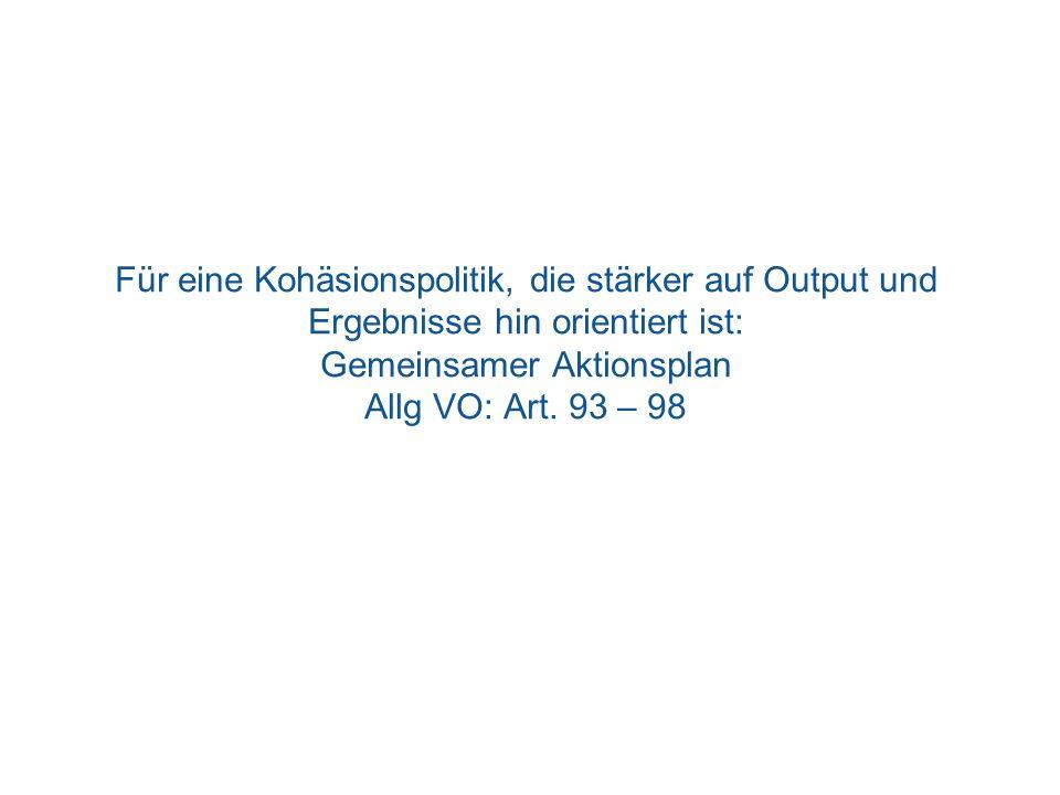Für eine Kohäsionspolitik, die stärker auf Output und Ergebnisse hin orientiert ist: Gemeinsamer Aktionsplan Allg VO: Art.