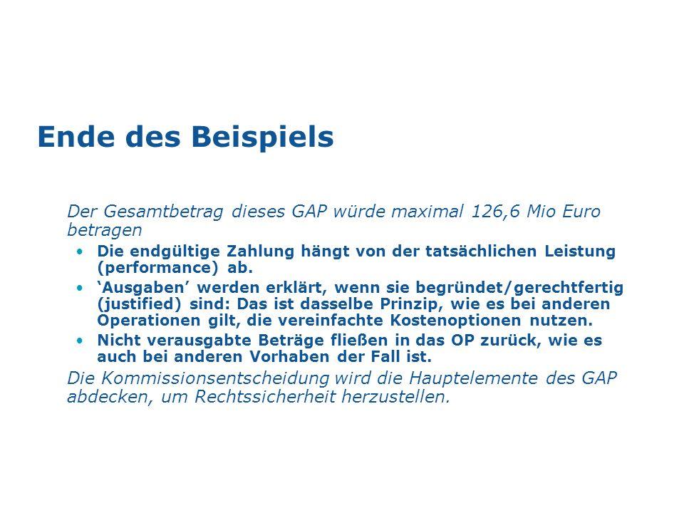 Ende des Beispiels Der Gesamtbetrag dieses GAP würde maximal 126,6 Mio Euro betragen.