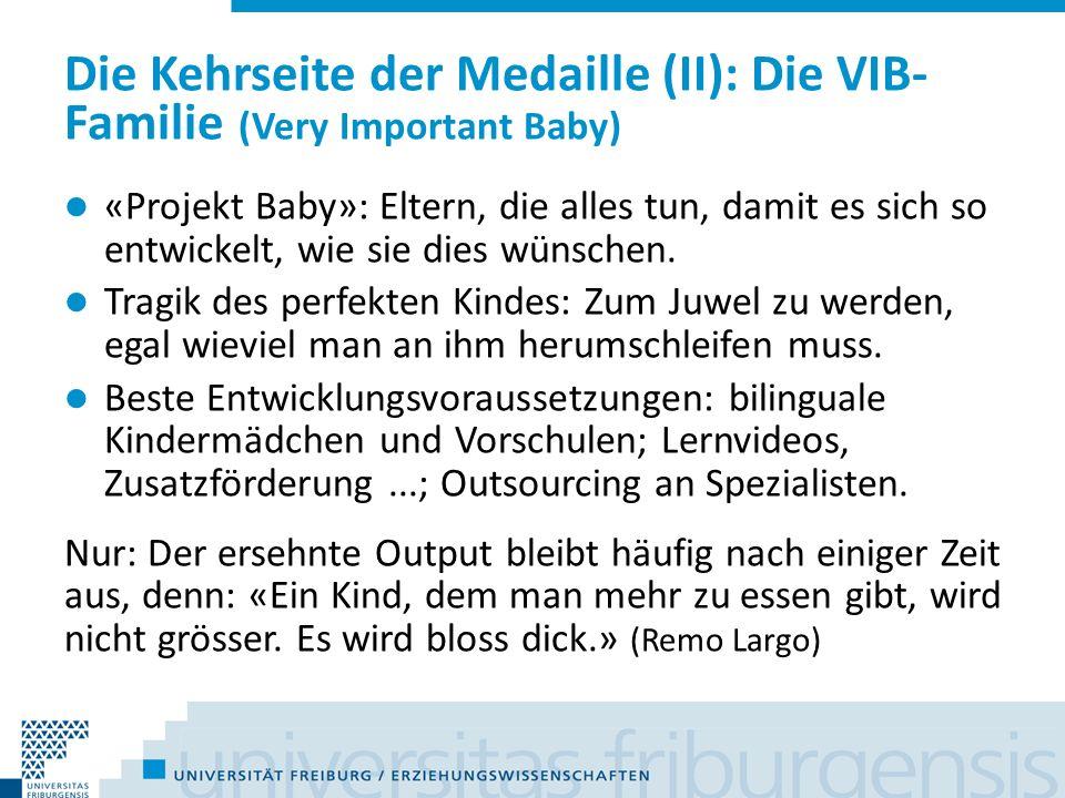 Die Kehrseite der Medaille (II): Die VIB-Familie (Very Important Baby)