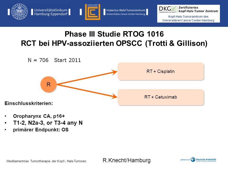 Phase III Studie RTOG 1016 RCT bei HPV-assoziierten OPSCC (Trotti & Gillison)