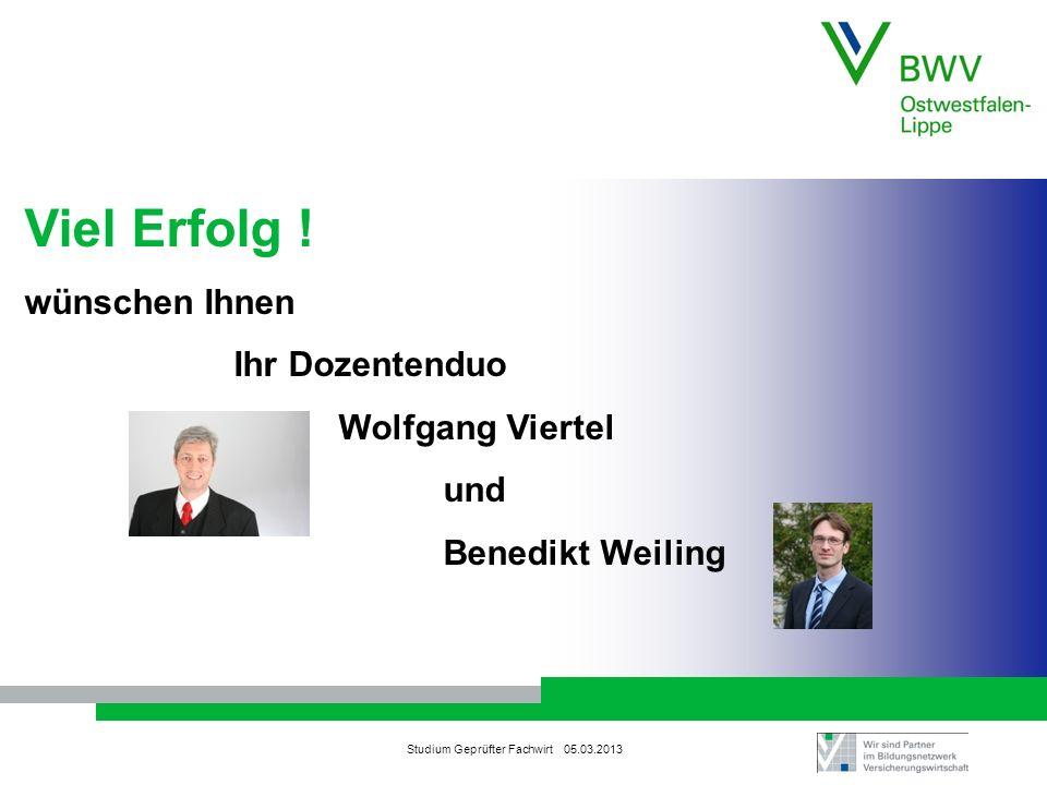 Viel Erfolg ! wünschen Ihnen Ihr Dozentenduo Wolfgang Viertel und