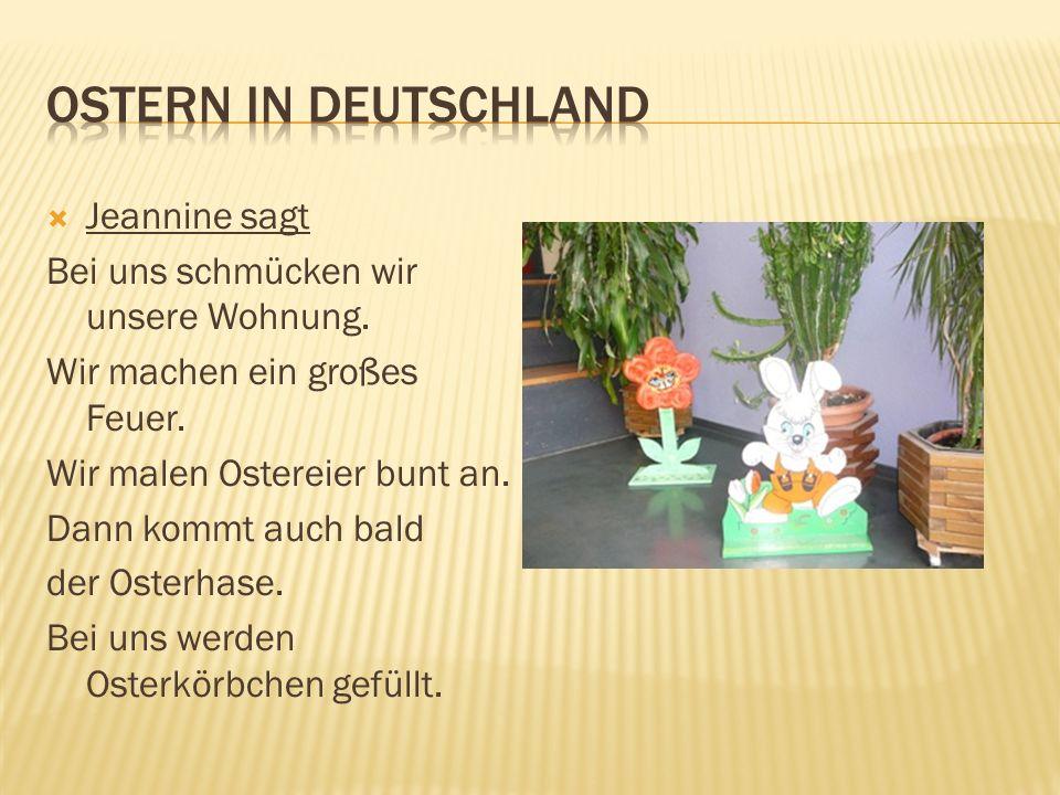 Ostern in Deutschland Jeannine sagt