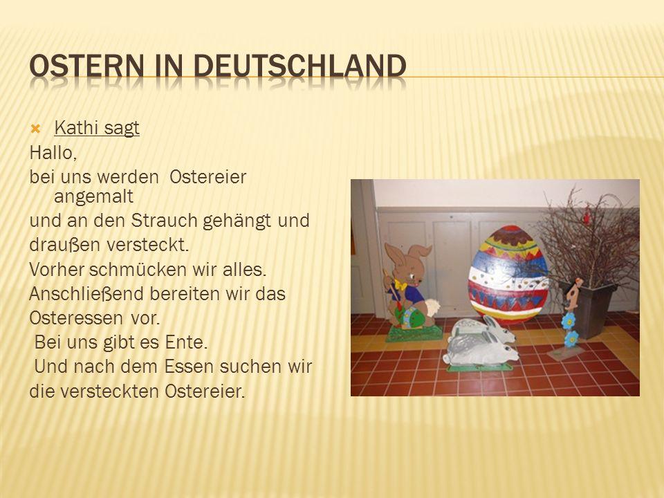 Ostern in Deutschland Kathi sagt Hallo,