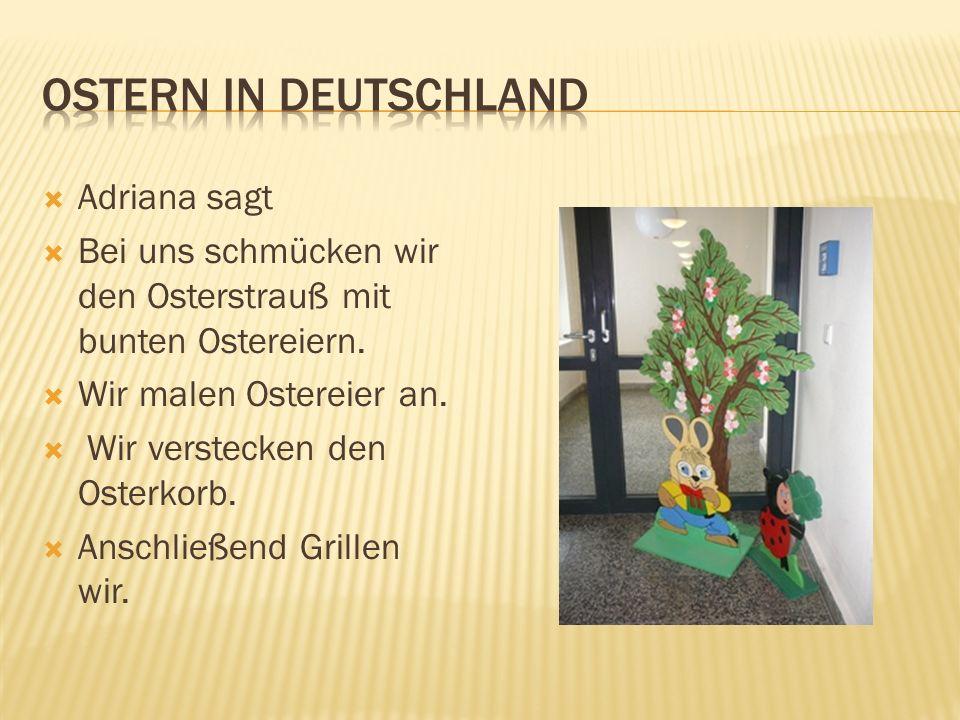Ostern in Deutschland Adriana sagt