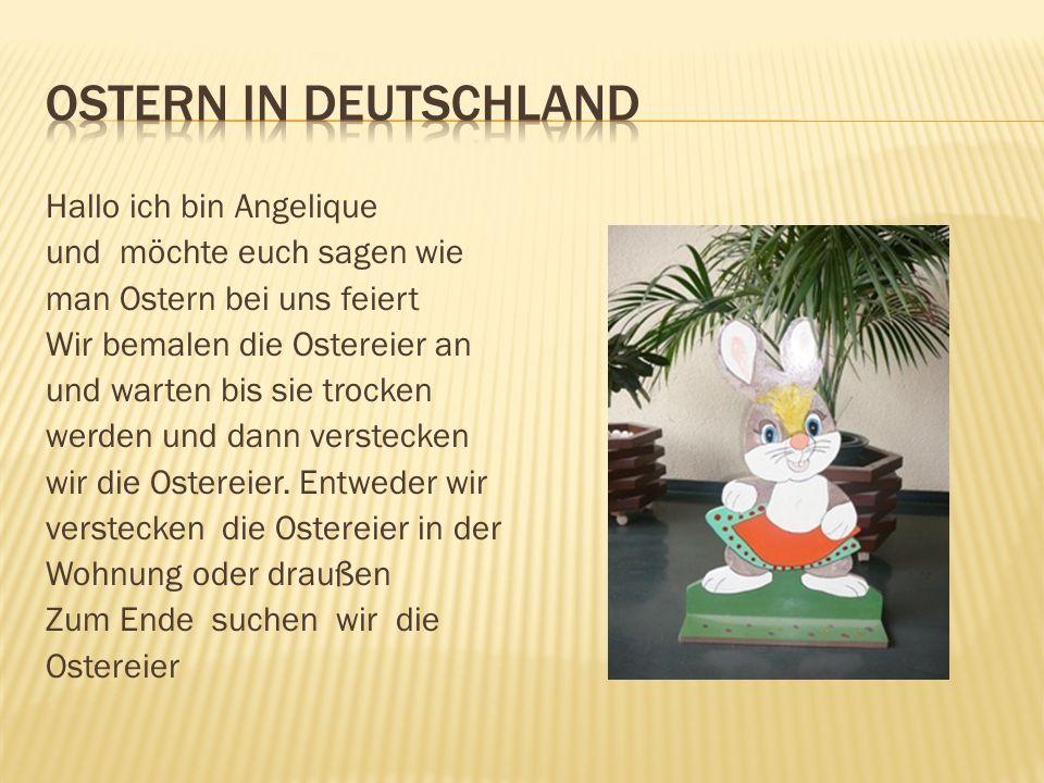 Ostern in Deutschland Hallo ich bin Angelique
