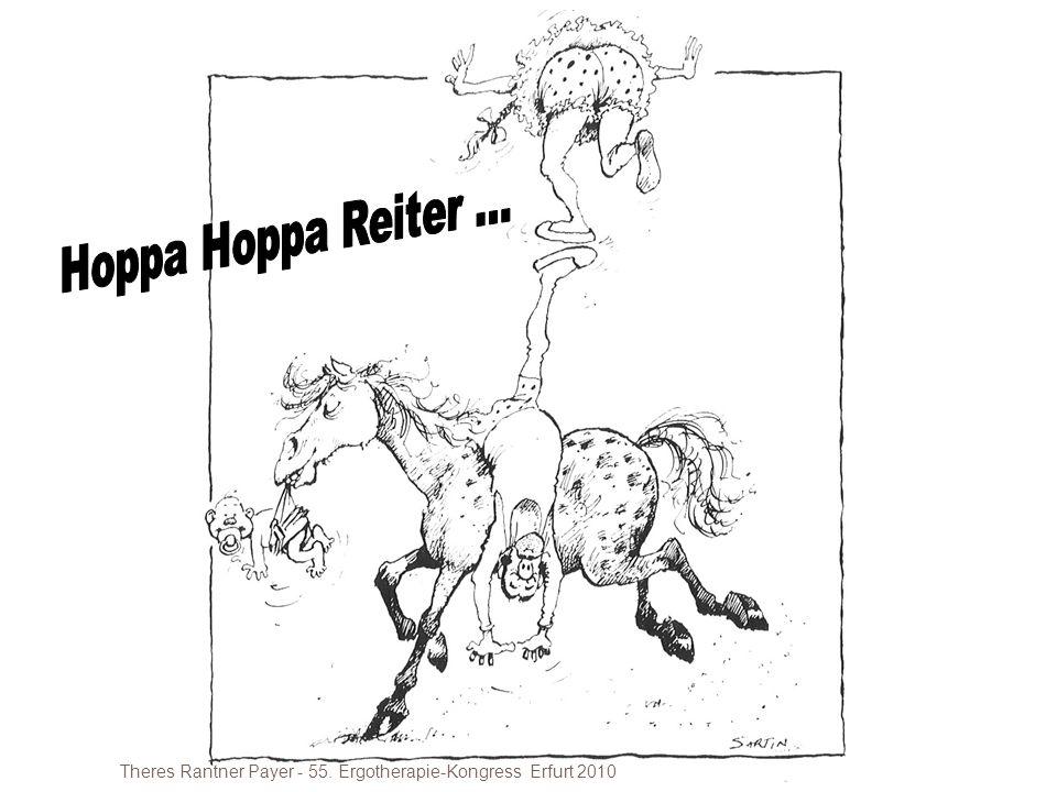 Hoppa Hoppa Reiter ... Theres Rantner Payer - 55. Ergotherapie-Kongress Erfurt 2010