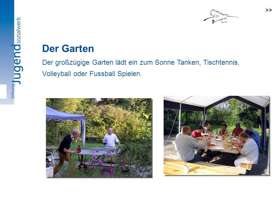 >> Der Garten.