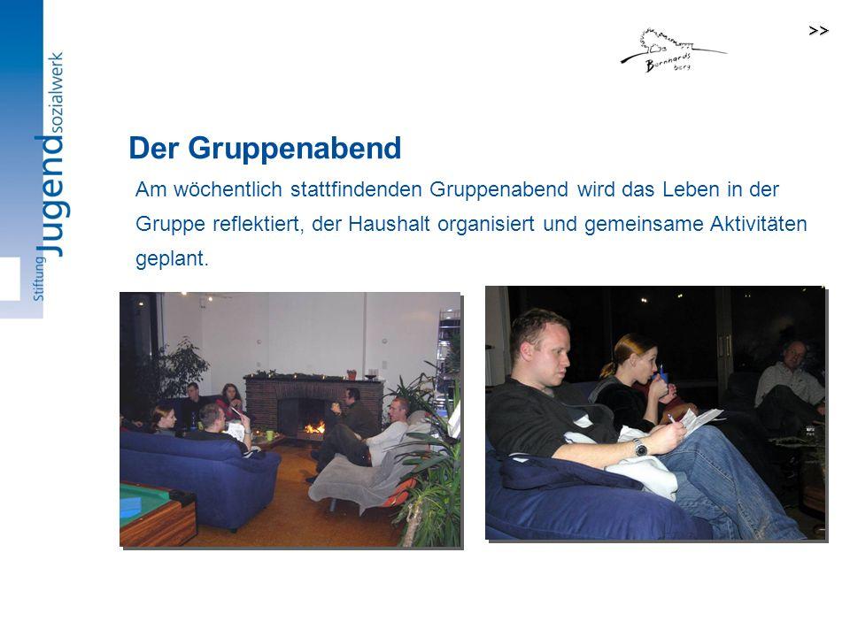 >> Der Gruppenabend.