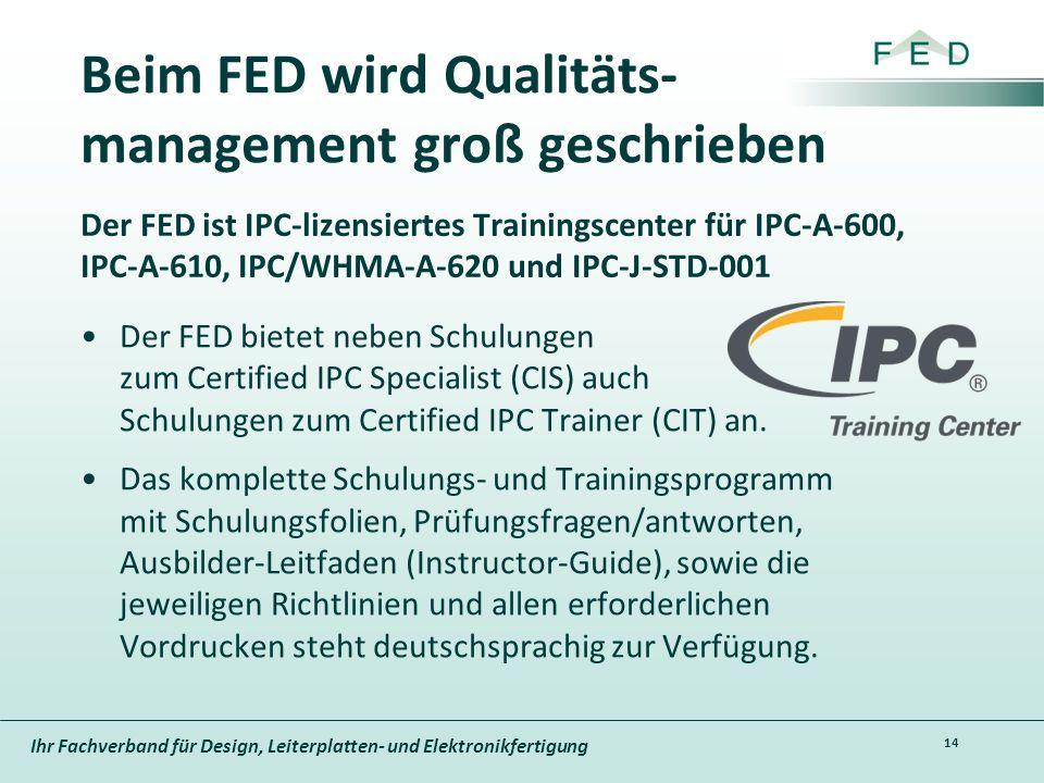 Beim FED wird Qualitäts-management groß geschrieben