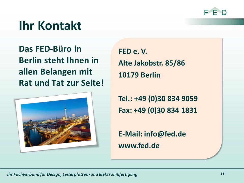 Ihr Kontakt Das FED-Büro in Berlin steht Ihnen in allen Belangen mit Rat und Tat zur Seite! FED e. V.