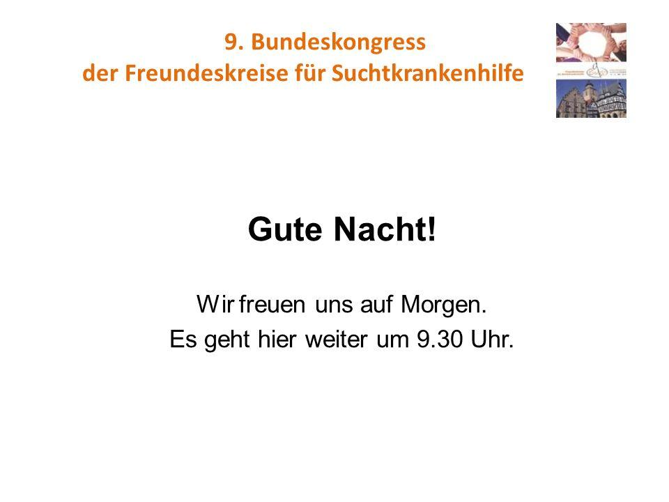 Gute Nacht! 9. Bundeskongress der Freundeskreise für Suchtkrankenhilfe