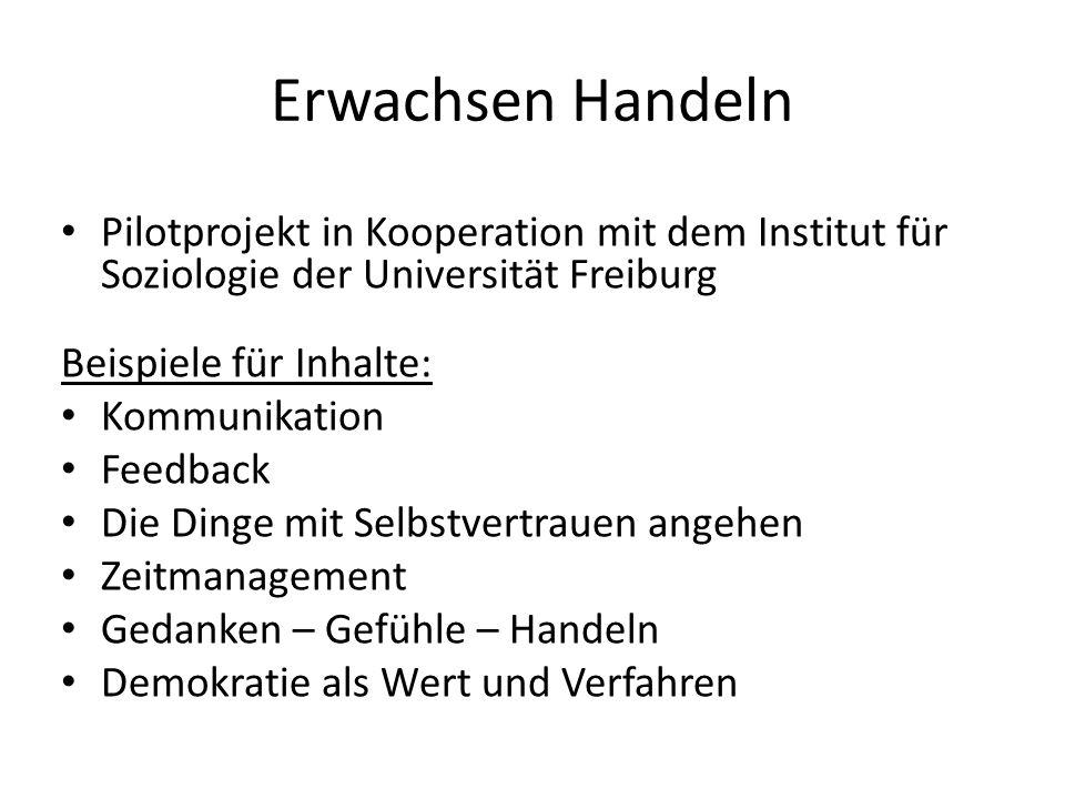 Erwachsen Handeln Pilotprojekt in Kooperation mit dem Institut für Soziologie der Universität Freiburg.