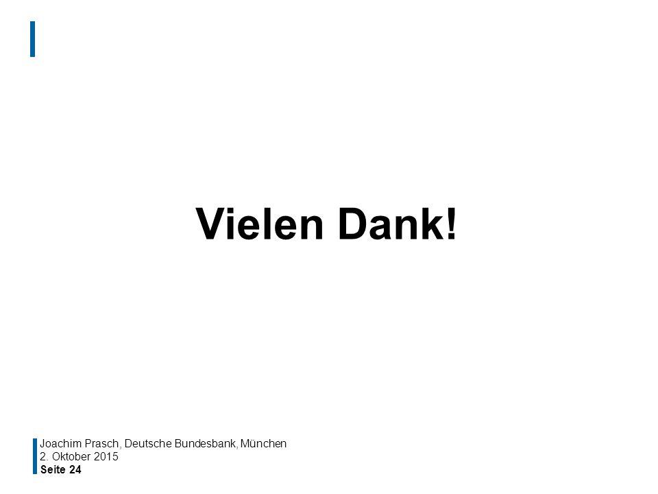 Vielen Dank! Joachim Prasch, Deutsche Bundesbank, München