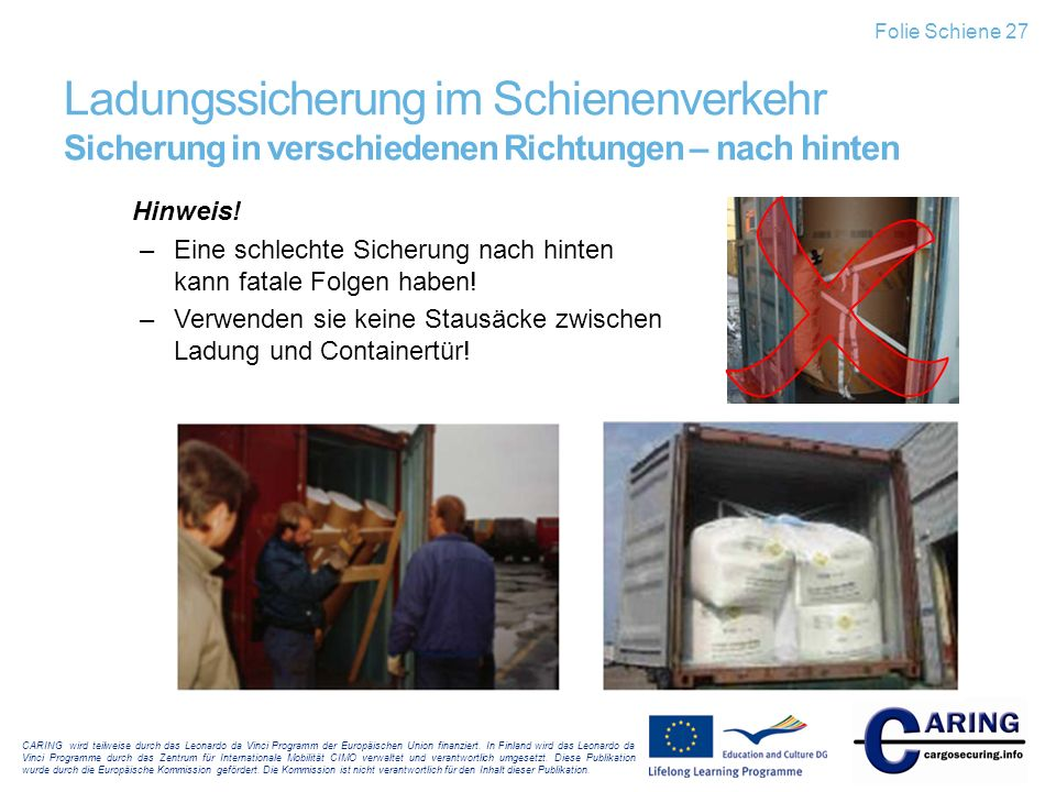 Folie Schiene 27 Ladungssicherung im Schienenverkehr Sicherung in verschiedenen Richtungen – nach hinten.
