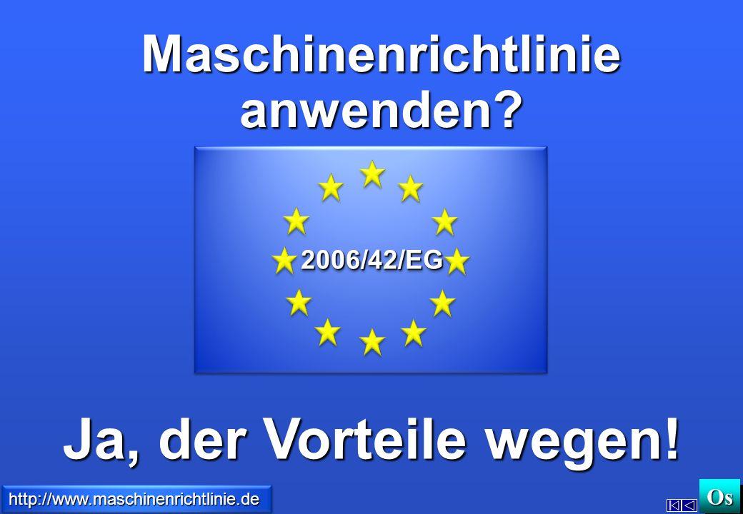 Ja, der Vorteile wegen! Maschinenrichtlinie anwenden 2006/42/EG Os