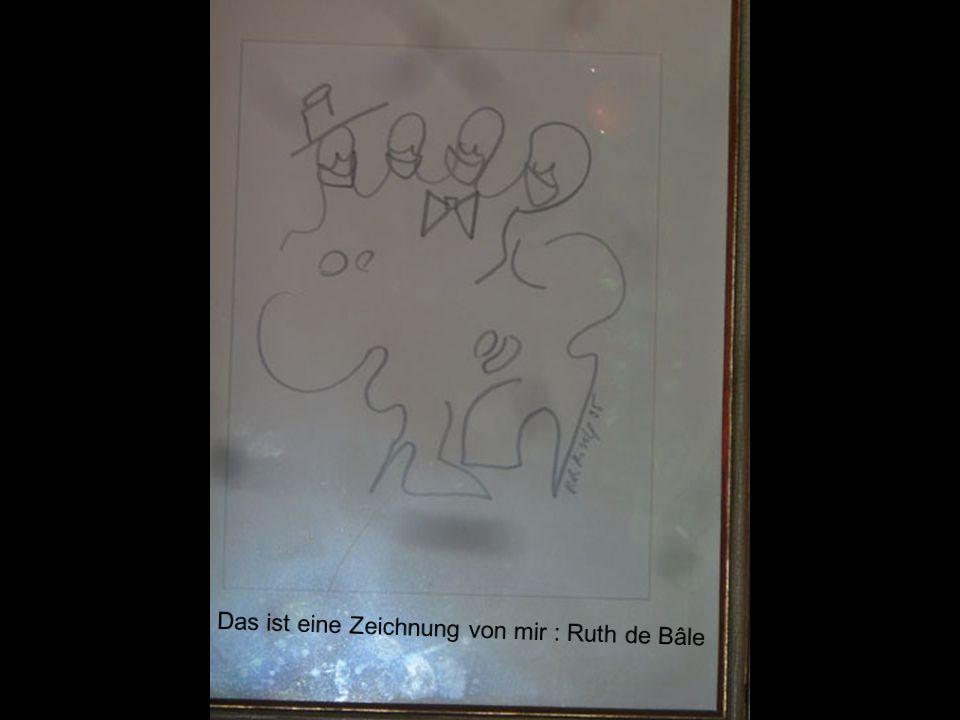 Das ist eine Zeichnung von mir : Ruth de Bâle