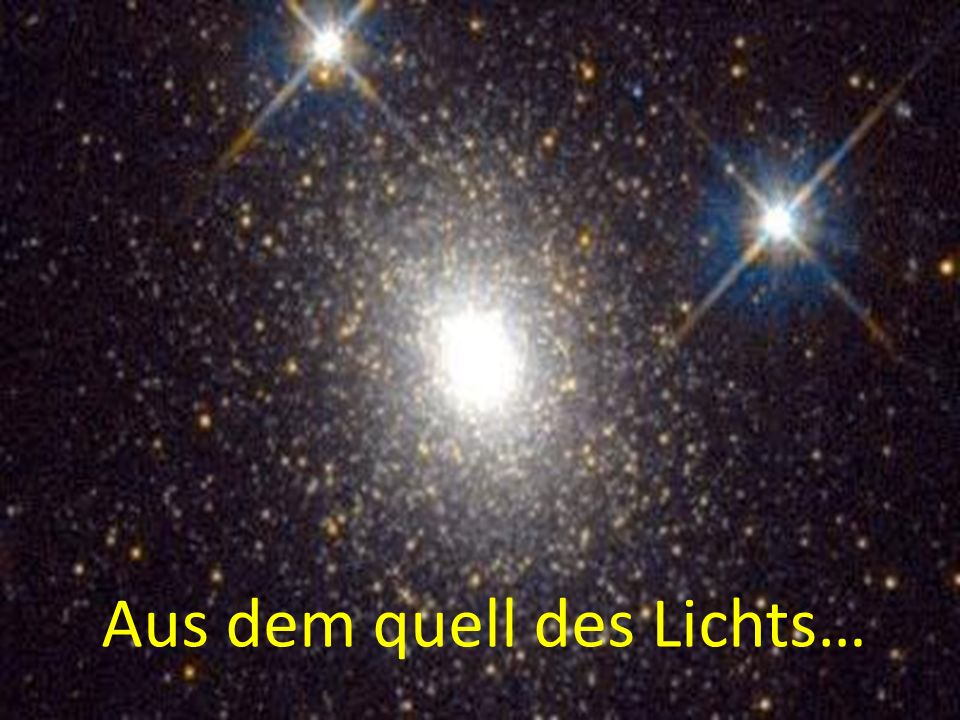 Aus dem quell des Lichts…