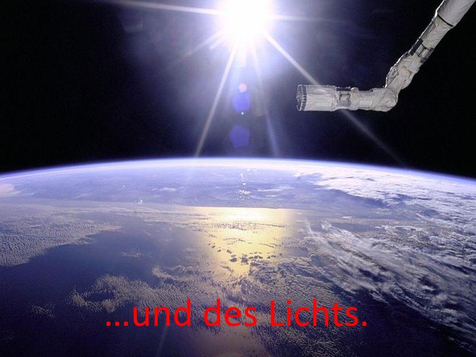 …und des Lichts.