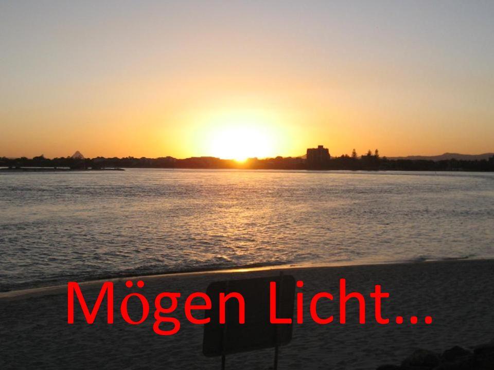 Mögen Licht…
