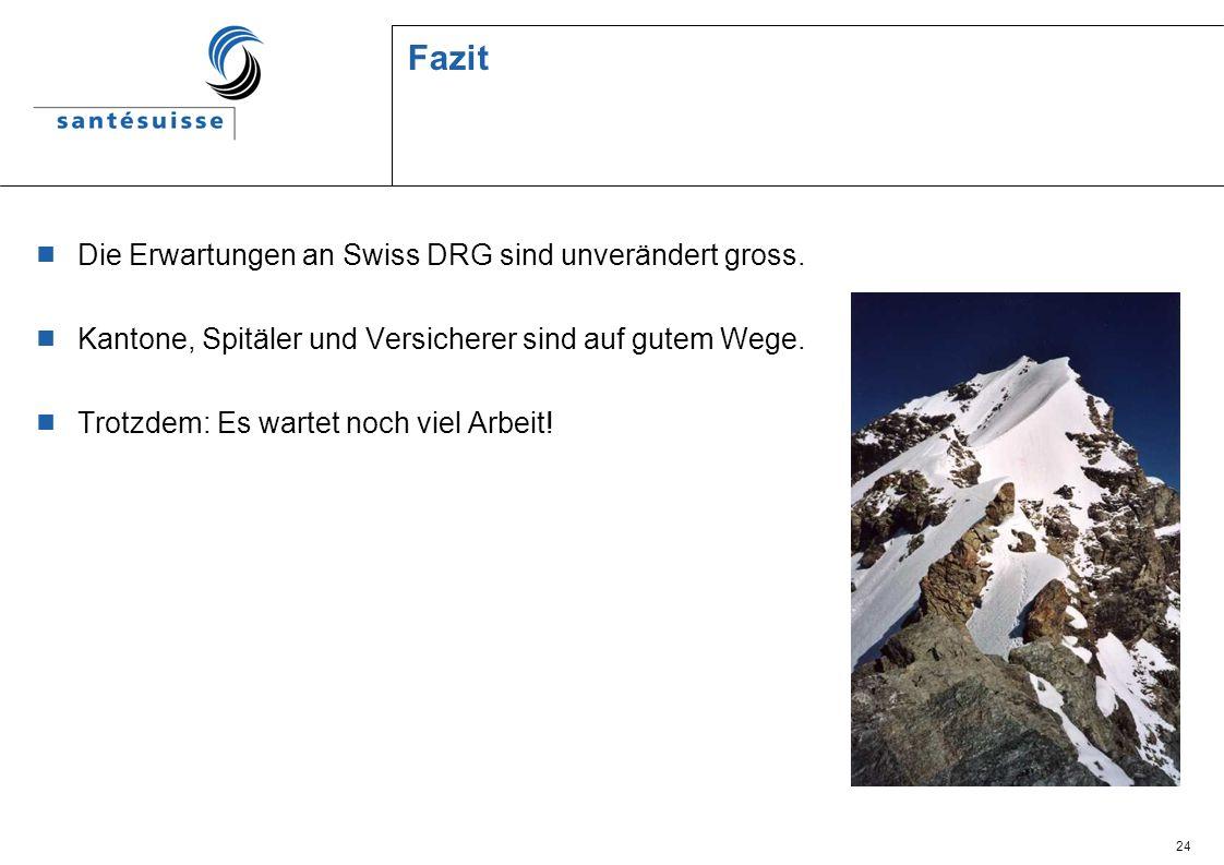Fazit Die Erwartungen an Swiss DRG sind unverändert gross.