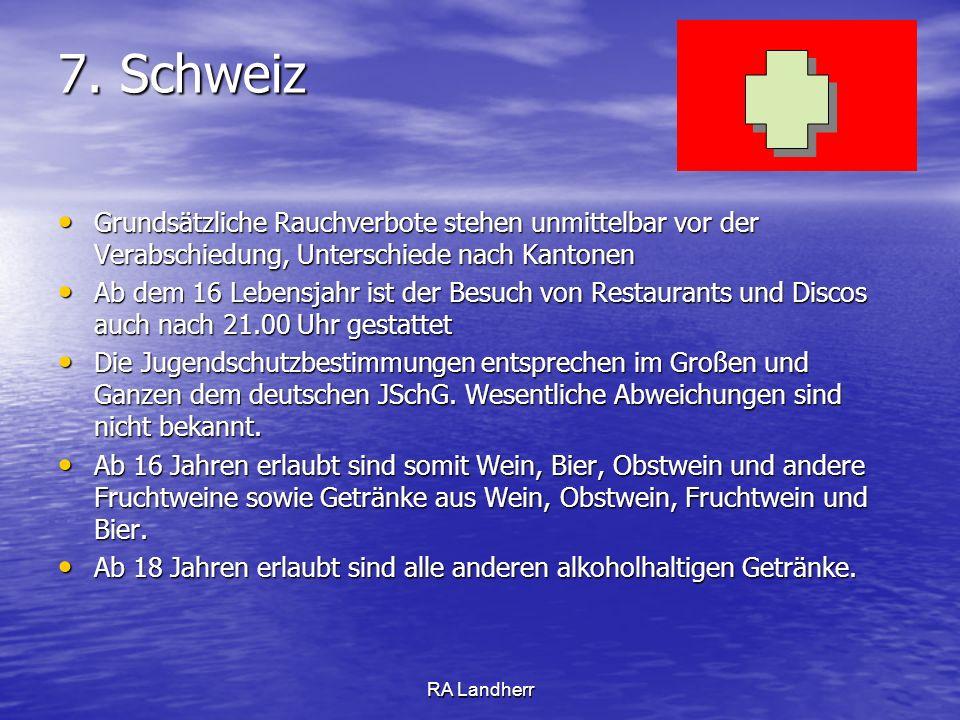 7. Schweiz Grundsätzliche Rauchverbote stehen unmittelbar vor der Verabschiedung, Unterschiede nach Kantonen.