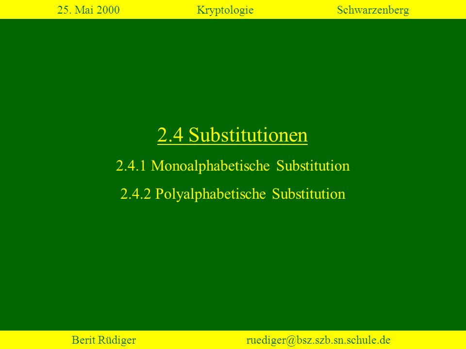 2.4 Substitutionen 2.4.1 Monoalphabetische Substitution