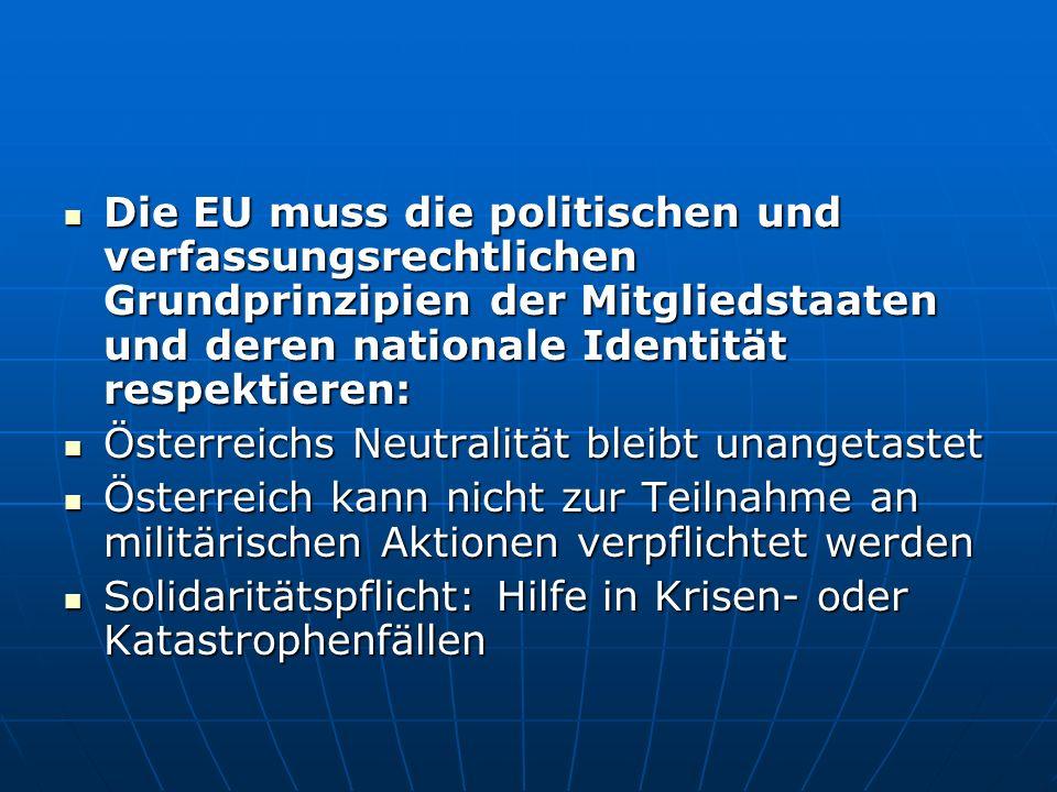 Die EU muss die politischen und verfassungsrechtlichen Grundprinzipien der Mitgliedstaaten und deren nationale Identität respektieren: