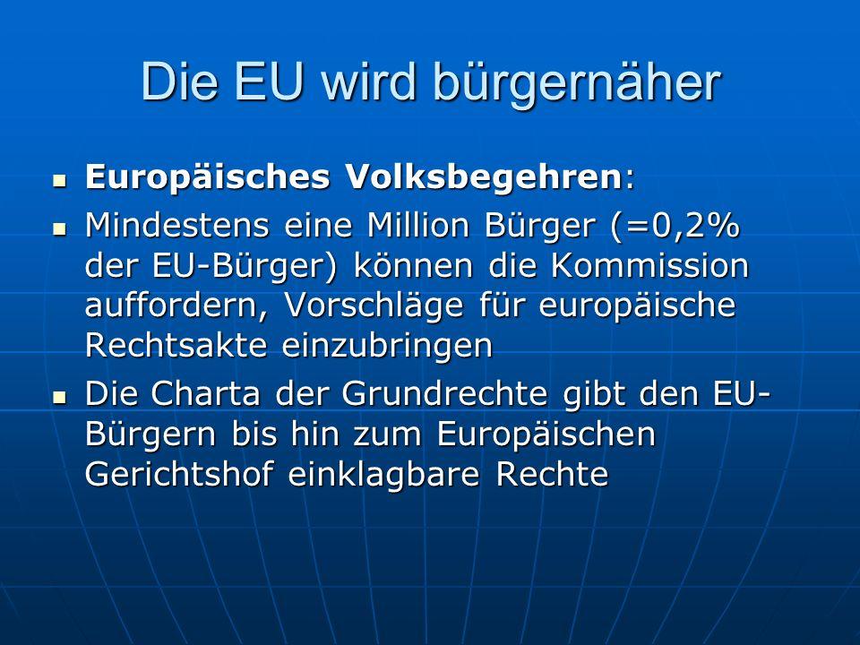 Die EU wird bürgernäher