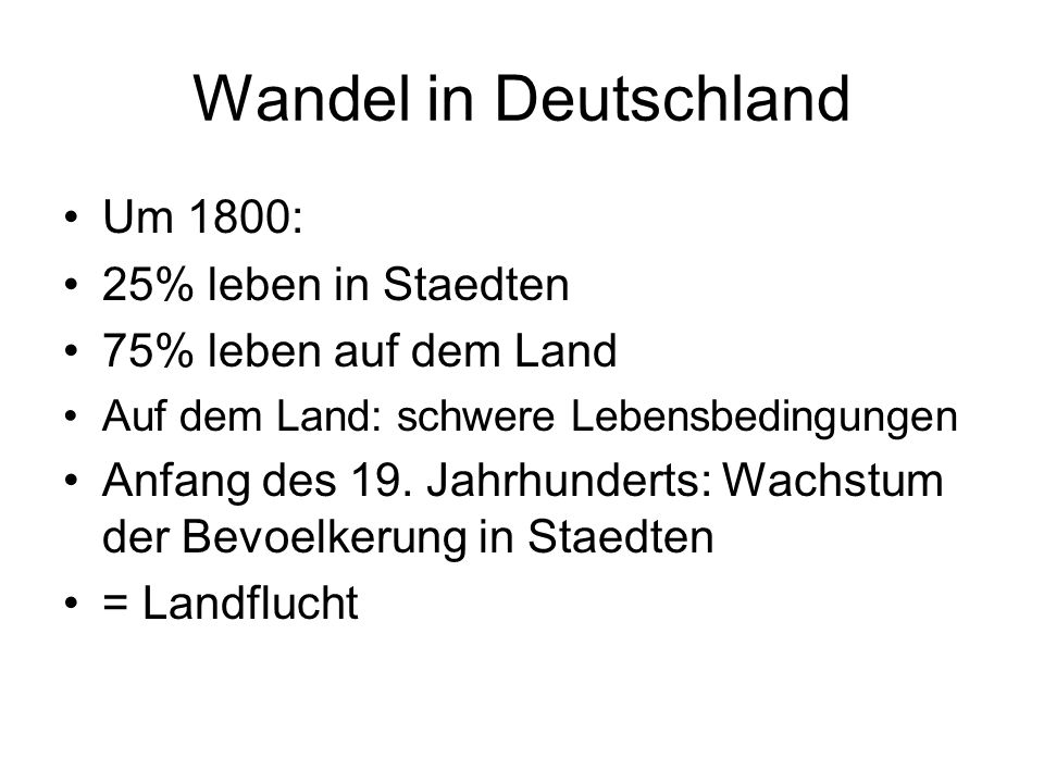 Wandel in Deutschland Um 1800: 25% leben in Staedten