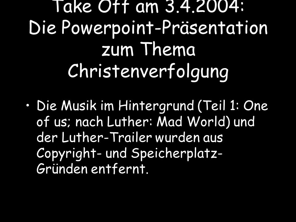 Take Off am 3.4.2004: Die Powerpoint-Präsentation zum Thema Christenverfolgung