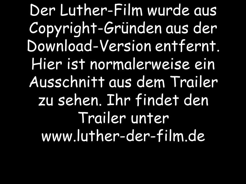 Der Luther-Film wurde aus Copyright-Gründen aus der Download-Version entfernt.